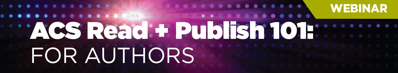 ACS Read + Publish 101: For Authors