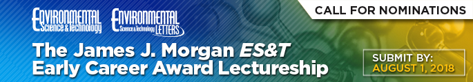 Call For Nominations | Environmental Science & Technology | Environmental Science & Technology Letters | The James J. Morgan ES&T Early Career Award Lectureship | Submit By: August 1, 2018