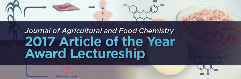 Journal of Agricultural an Food Chemistry | 2017 Article of the Year Award Lectureship